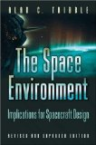 Alan C. Tribble - The Space Environment - Implications for Spacecraft Design