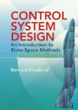 Bernard Friedland - Control System Design - An Introduction to State-Space Methods