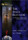 Bradley C. Edwards, Eric A. Westling - The Space Elevator: A Revolutionary Earth-to-Space Transportation System