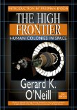 Gerard K. O'Neill - The High Frontier: Human Colonies in Space