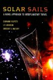 Giovanni Vulpetti, Les Johnson, Gregory L. Matloff - Solar Sails: A Novel Approach to Interplanetary Travel